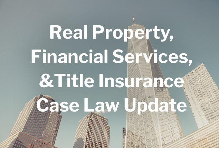 Real Property, Financial Services, & Title Insurance Update: Week Ending October 9, 2020