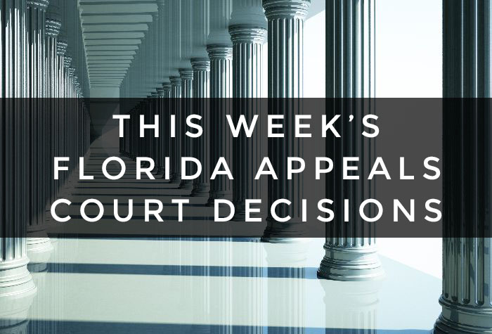 Florida Appeals Court Decisions: Week of August 3 - 7, 2020