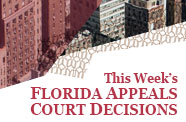 This Week's Florida Appeals Court Decisions